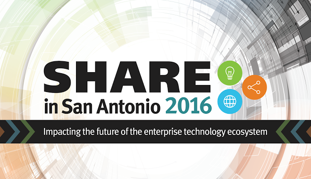 SHARE 2016: See you in San Antonio, Texas